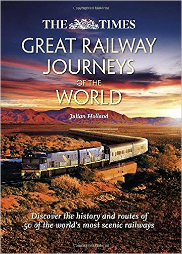 Great Railway Journeys of the World book